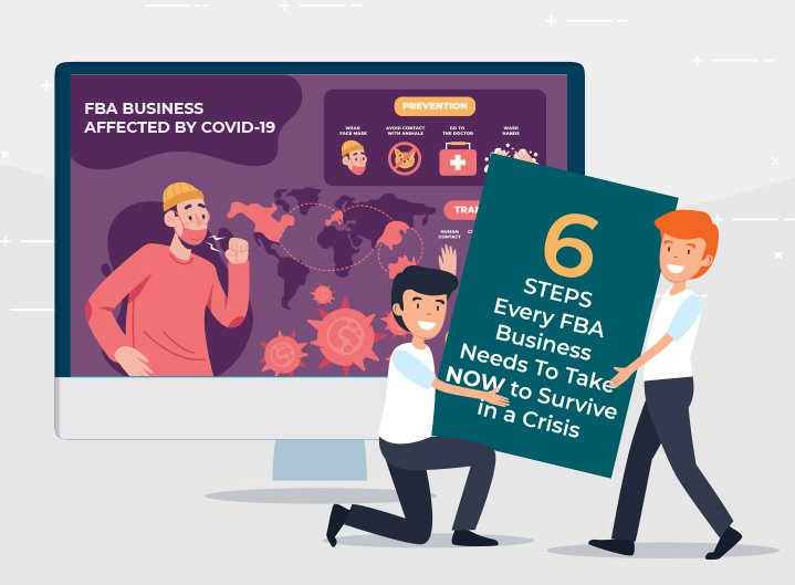 6 Steps Every FBA Business Needs To Take NOW to Survive in a Crisis INFO1